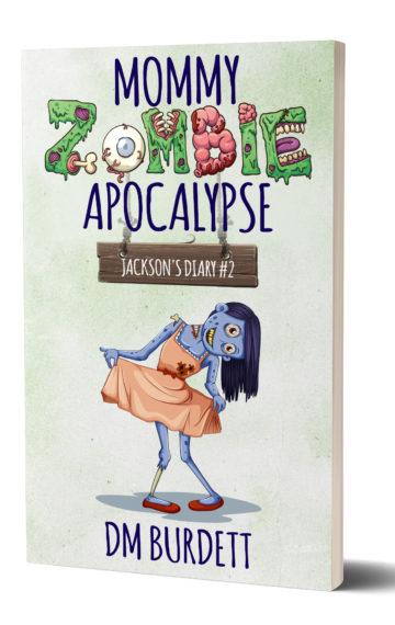 Mommy Zombie Apocalypse Dawn Burdett Author